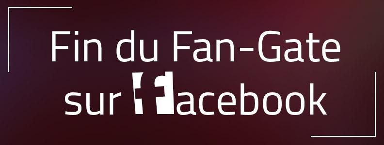 Quelles solutions pour continuer à attirer des likes sur votre Page après la suppression du Fan gate Facebook ?