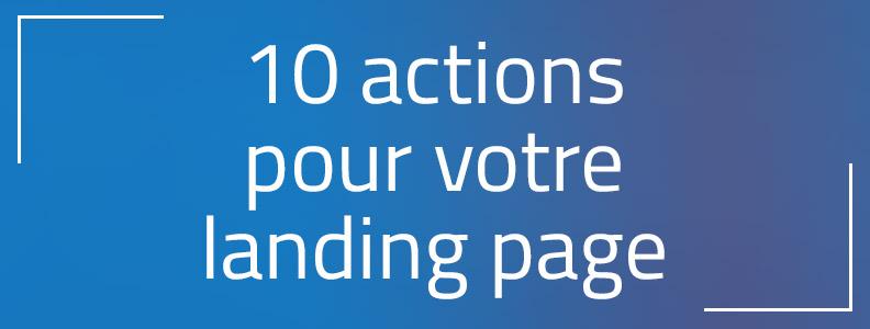 10 façons de bâtir la confiance sur votre page de destination (landing page) !