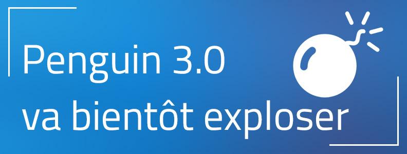 La bombe du nouveau Penguin 3.0 va bientôt exploser !