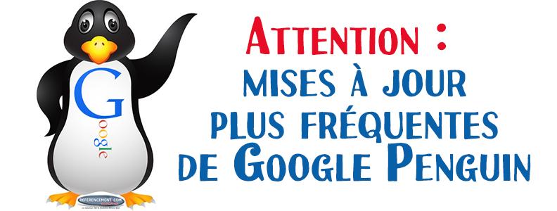 Attention : prévision de mises à jour plus fréquentes de Google Penguin