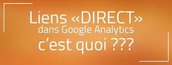 C'est quoi les liens « direct » dans Google Analytics ?
