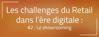 Les challenges du Retail dans l'ère digitale #2 : Le Showrooming