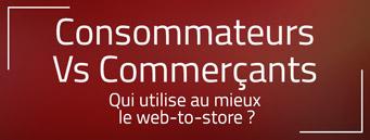 Consommateurs Vs commerçants : utilisation du web-to-store
